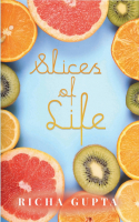 Slices of Life_Richa Gupta